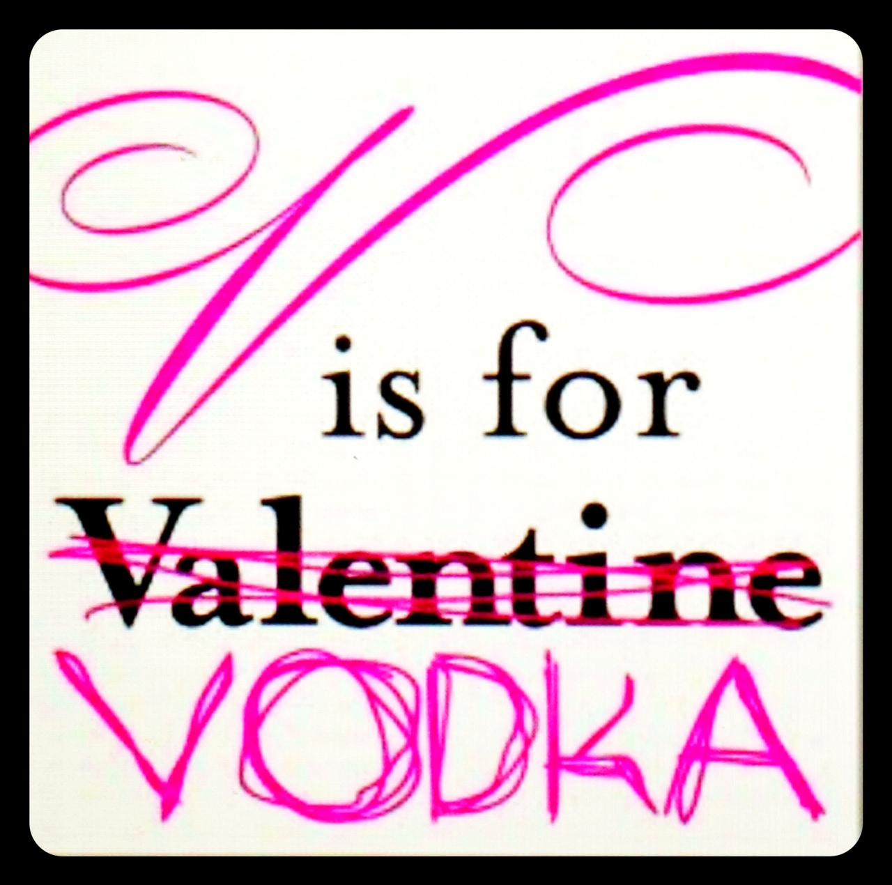v is for vodka - Valentines Vodka